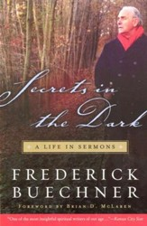 Secrets in the Dark: A Life in Sermons