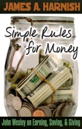 Simple Rules for Money: John Wesley on Earning, Saving & Giving