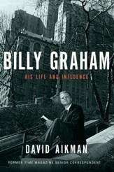 Billy Graham: His Life and Influence - eBook