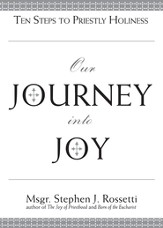 Our Journey into Joy: Ten Steps to Priestly Holiness - eBook