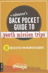 Volunteer's Back Pocket Guide to Youth Mission Trips