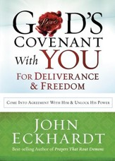 God's Covenant With You for Deliverance and Freedom: Come Into Agreement With Him and Unlock His Power - eBook