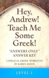 Hey, Andrew! Teach Me Some Greek! Level 2 Answers Only Answer Key