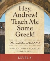 Hey, Andrew! Teach Me Some Greek! Level 8 Quizzes & Exams