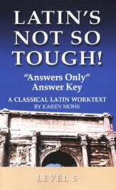 Latin's Not So Tough! Level 5 Answers Only Answer Key  --Slightly Imperfect