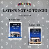 Latin's Not So Tough! Pronunciation CD for Levels 4 & 5
