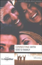 Connecting with God's Family                     Purpose Driven Life Series