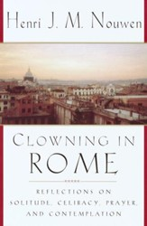 Clowning in Rome: Reflections on Solitude, Celibacy, Prayer, and Contemplation - eBook
