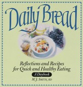 Daily Bread: Reflections and Recipes for Quick and Healthy Eating