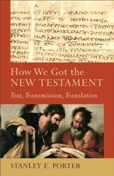 How We Got the New Testament (): Text, Transmission, Translation - eBook