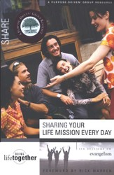 Sharing Your Life Mission Every Day      Purpose Driven Life Series