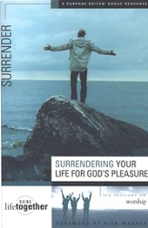 Surrendering Your Life for God's Pleasure   Purpose Driven Life Series