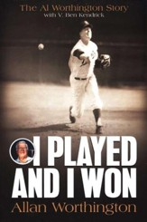 I Played and I Won: The Al Worthington Story
