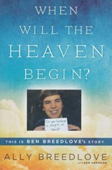 When Will the Heaven Begin? This Is Ben Breedlove's   Story