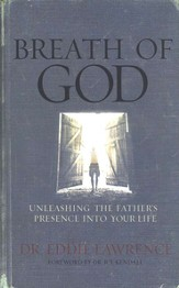 Breath of God: Unleashing the Father's Presence Into Your Life - eBook
