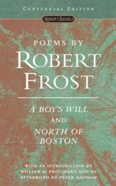 Poems by Robert Frost (Centennial Edition): A Boy's Will and North of Boston - eBook