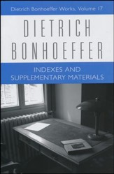 Index and Supplementary Materials: Dietrich Bonhoeffer Works, Volume 17