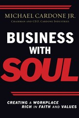 Business With Soul: Creating a Workplace Rich in Faith and Values - eBook