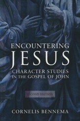 Encountering Jesus: Character Studies in the Gospel of John, Second Edition