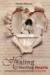 Healing for Hurting Hearts: A Handbook for Counseling Children and Youth in Crisis - eBook