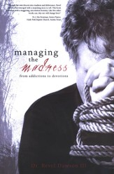 Managing the Madness: From Addictions to Devotions