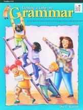 Getting a Grip on Grammar, Gr. 4-6