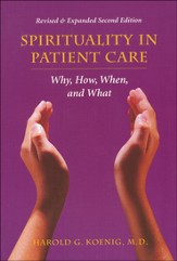 Spirituality In Patient Care: why, How, When and What