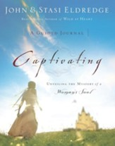 Captivating: A Guided Journal: Unveiling the Mystery of a Woman's Soul - eBook
