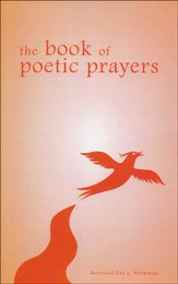 The Book of Poetic Prayers: Transcending the Ordinary