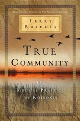 True Community: The Biblical Practice of Koinonia - Slightly Imperfect