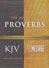 The Message/KJV Parallel Bible: The Book of Proverbs