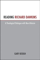 Reading Richard Dawkins: A Theological Dialogue with New Atheism - Slightly Imperfect