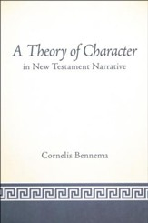 A Theory of Character in New Testament Narrative