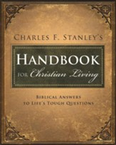 Charles Stanley's Handbook for Christian Living: Biblical Answers to Life's Tough Questions - eBook