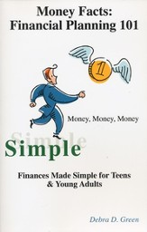 Money Facts: Financial Planning 101 Finances Made Simple For Teens & Young Adults