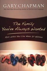 The Family You've Always Wanted: Five Ways You Can Make It Happen - Slightly Imperfect