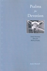 Psalms for Devotion: Daily Devotions from the Book of Psalms