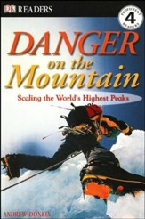 DK Readers, Level 4: Danger on the Mountain: Scaling the World's Highest Peaks