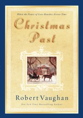 Christmas Past: When the Power of Love Reaches Across Time - eBook