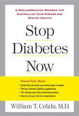 Stop Diabetes Now: A Groundbreaking Program for Controlling Your Disease and Staying Healthy - eBook