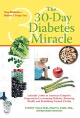 The 30-Day Diabetes Miracle: Lifestyle Center of America's Complete Program for Overcoming Diabetes, Restoring Health,a nd Rebuilding Natural Vitality - eBook