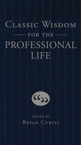 Classic Wisdom for the Professional Life - eBook