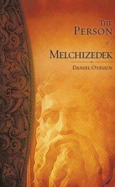 The Person Of Melchizedek