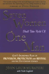 Seven Women Shall Take Hold of One Man: God's   Incredible Plan of Provision, Protection and Revival