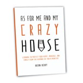 As For Me and My Crazy House