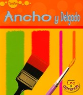Ancho y Delgado, Wide and Narrow