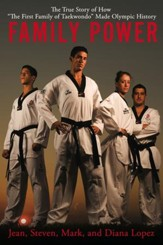 Family Power: The True Story of How The First Family of Taekwondo Made Olympic History - eBook