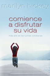 Comience a Disfrutar su Vida (Enjoy Life: Moving Past Everyday Struggles) - eBook