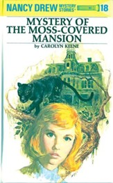 Nancy Drew 18: Mystery of the Moss-Covered Mansion: Mystery of the Moss-Covered Mansion - eBook