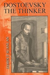 Dostoevsky the Thinker